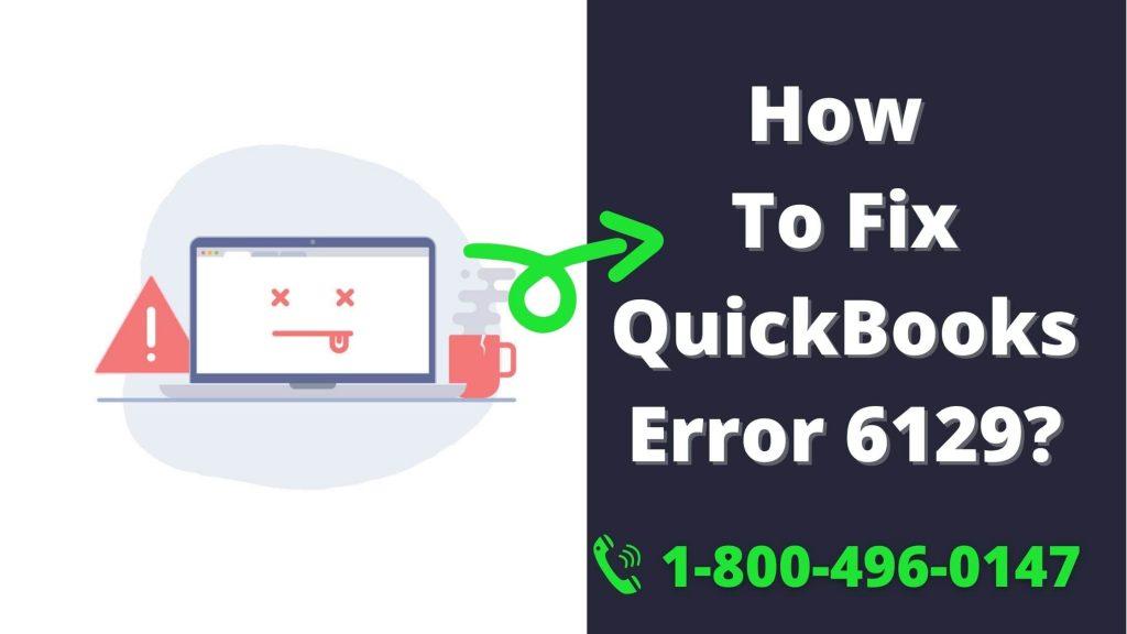 QuickBooks Error 6129