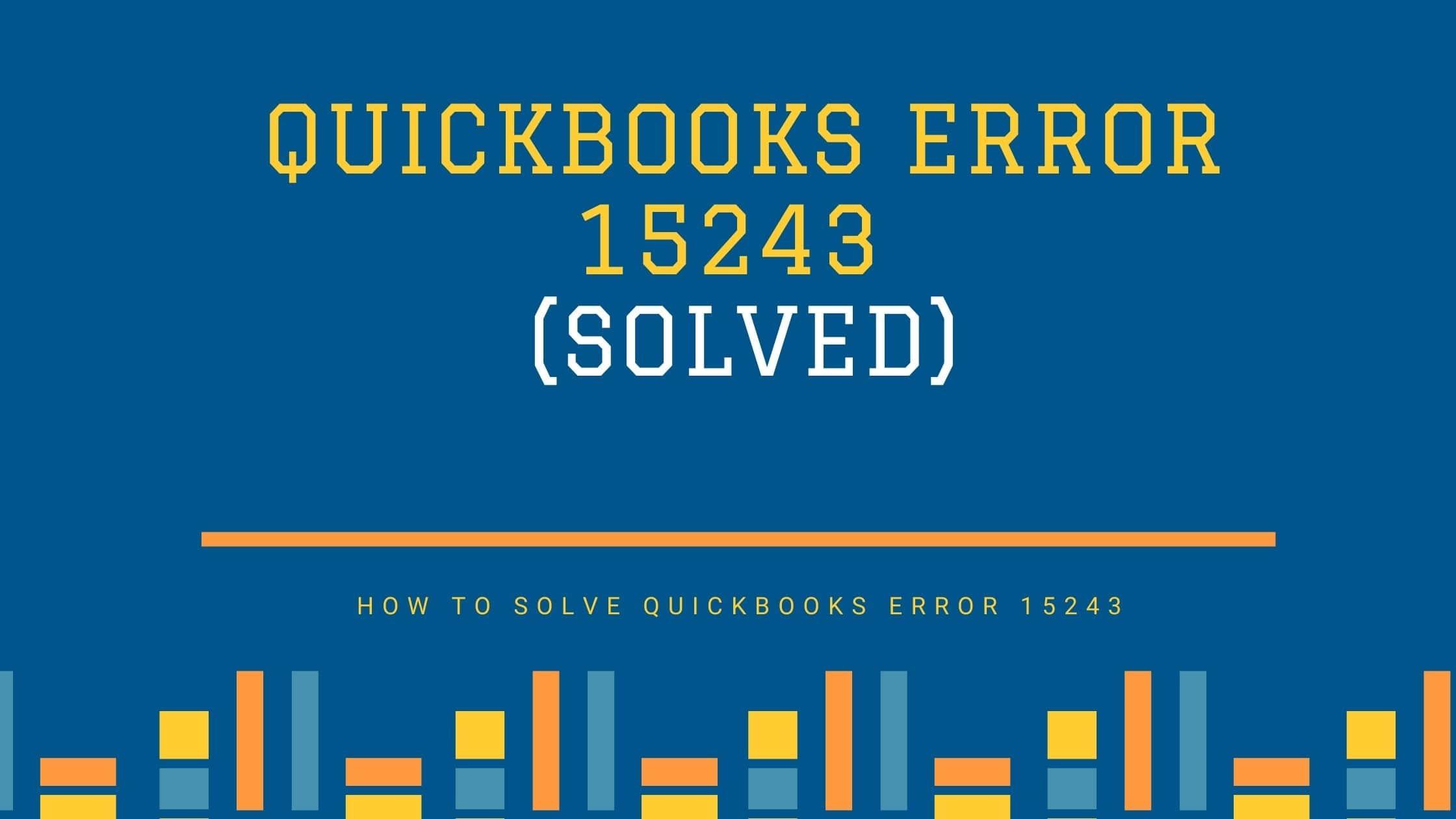 Solved QuickBooks Error 15243