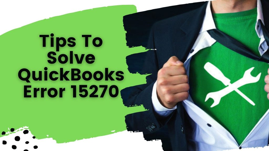 Solved QuickBooks Error 15270