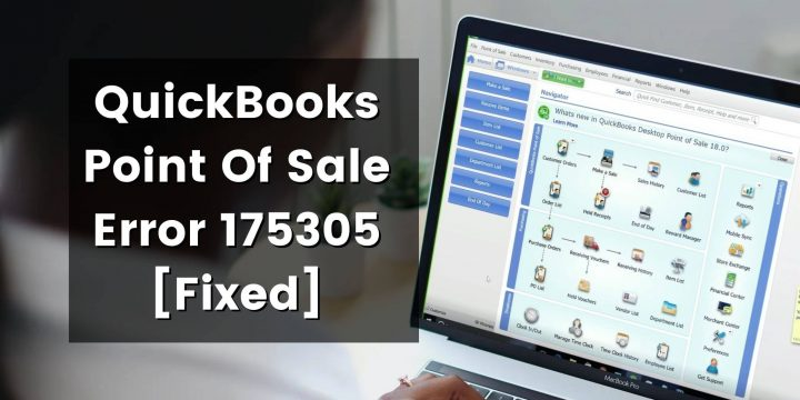 QuickBooks Point Of Sale Error 175305 [Fixed]