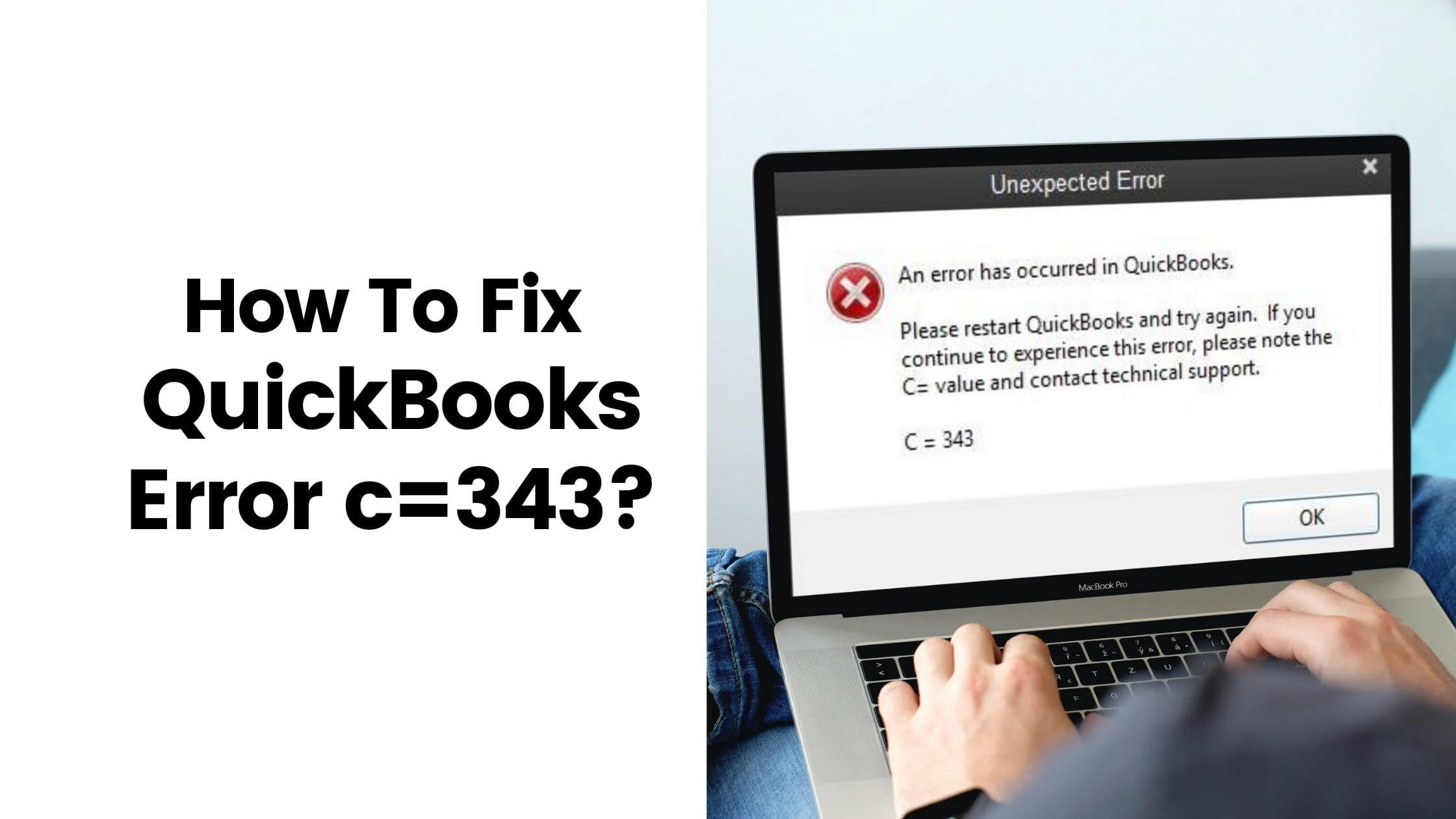 How To Fix QuickBooks Error C=343?