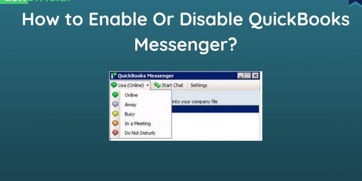 How To Use And Enable Disable QuickBooks Messenger?