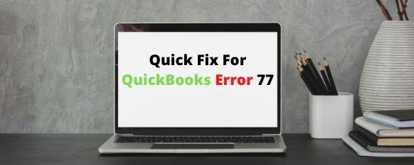 Quick Tips to Resolve QuickBooks Error 77