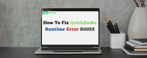 Solve Quickbooks Runtime Error R6025